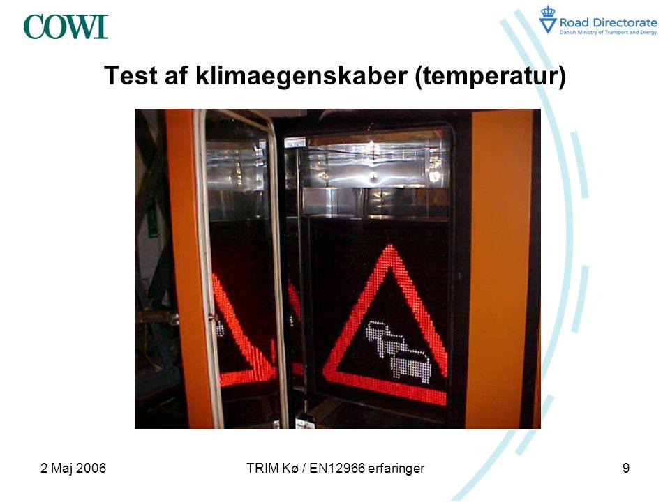 2 Maj 2006TRIM Kø / EN12966 erfaringer9 Test af klimaegenskaber (temperatur)