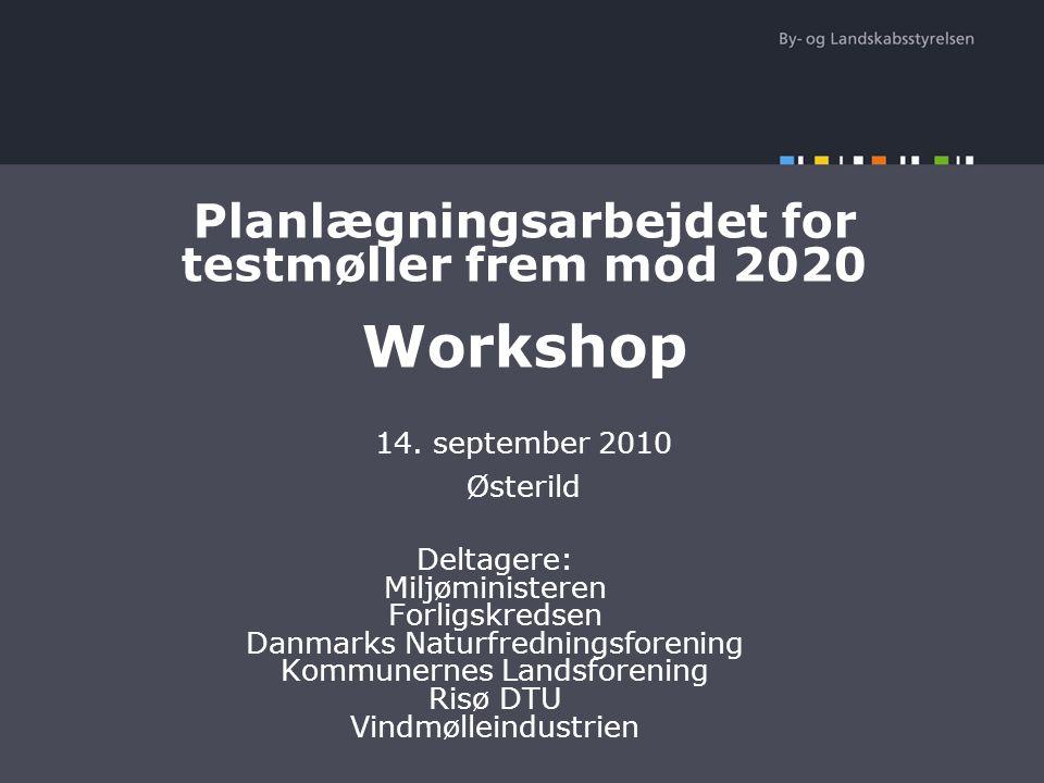 Planlægningsarbejdet for testmøller frem mod 2020 Workshop 14.