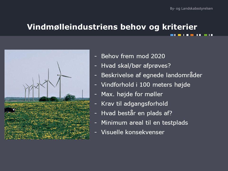 Vindmølleindustriens behov og kriterier -Behov frem mod 2020 -Hvad skal/bør afprøves.