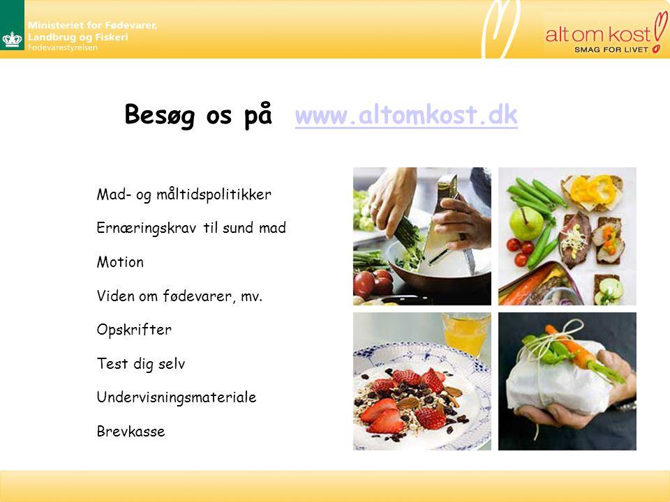 Besøg os på www.altomkost.dkwww.altomkost.dk Mad- og måltidspolitikker Ernæringskrav til sund mad Motion Viden om fødevarer, mv.