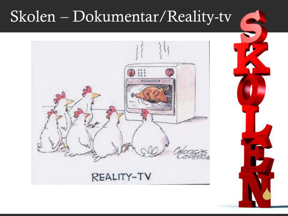  Skolen – Dokumentar/Reality-tv