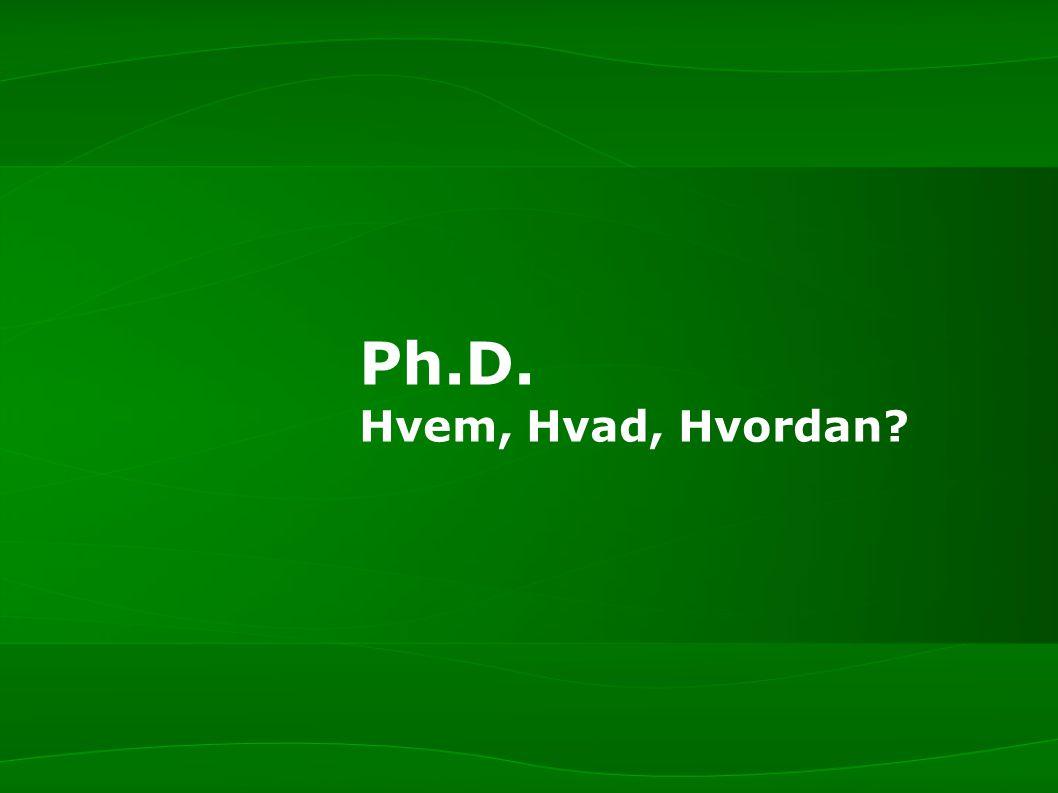 Ph.D. Hvem, Hvad, Hvordan