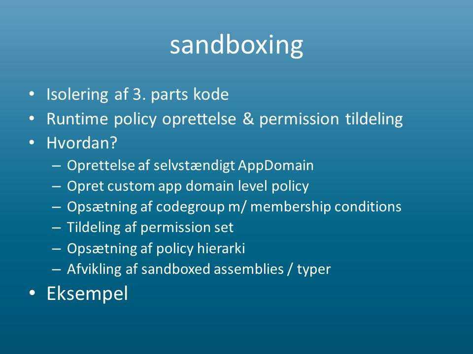 sandboxing • Isolering af 3.