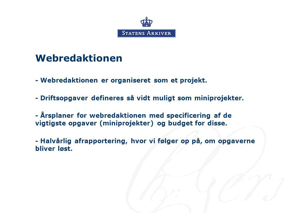 Webredaktionen - Webredaktionen er organiseret som et projekt.