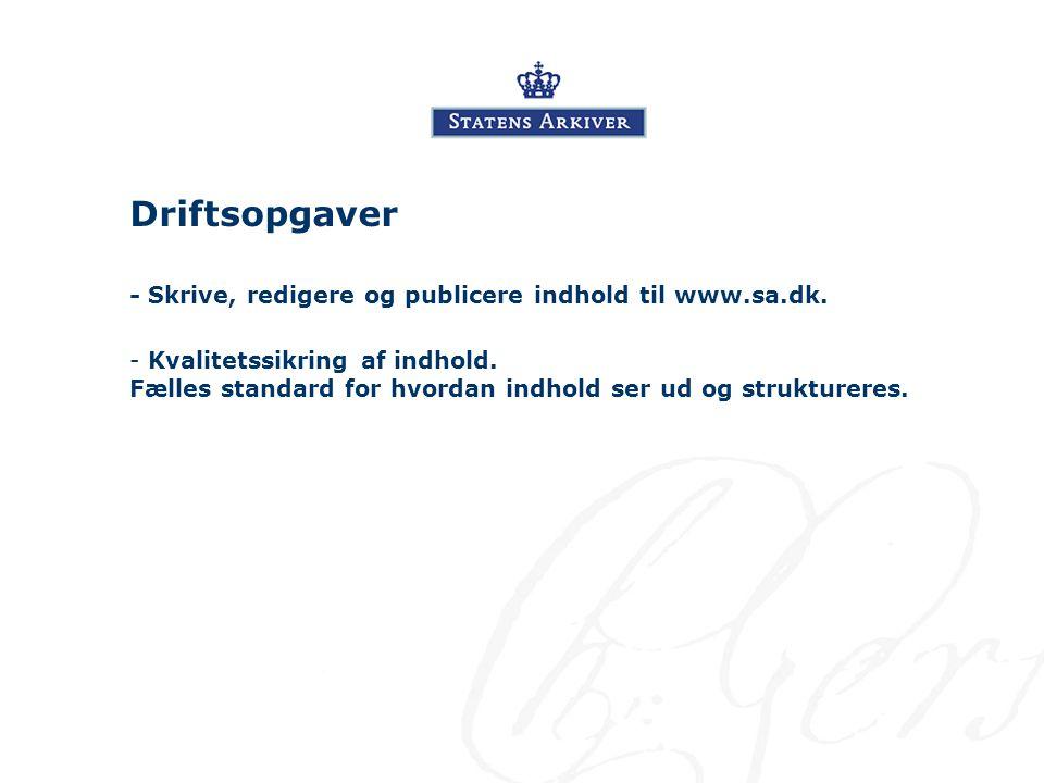 Driftsopgaver - Skrive, redigere og publicere indhold til www.sa.dk.