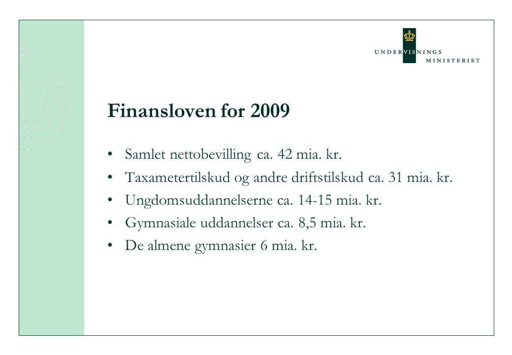 Finansloven for 2009 •Samlet nettobevilling ca. 42 mia.
