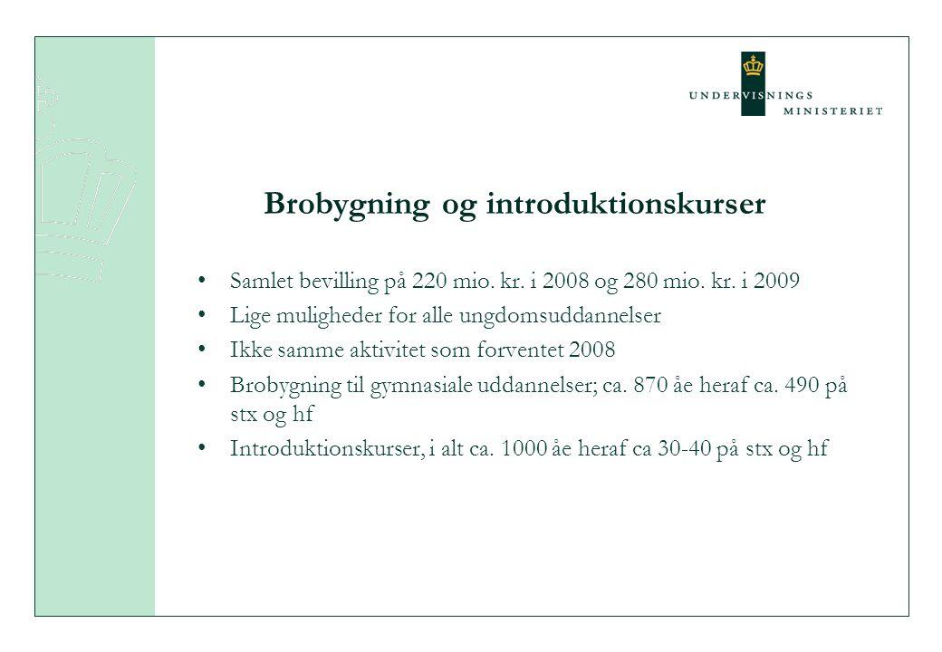 Brobygning og introduktionskurser •Samlet bevilling på 220 mio.