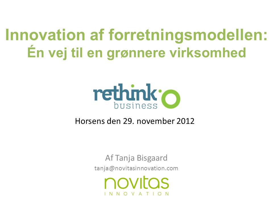 Innovation af forretningsmodellen: Én vej til en grønnere virksomhed Af Tanja Bisgaard Horsens den 29.