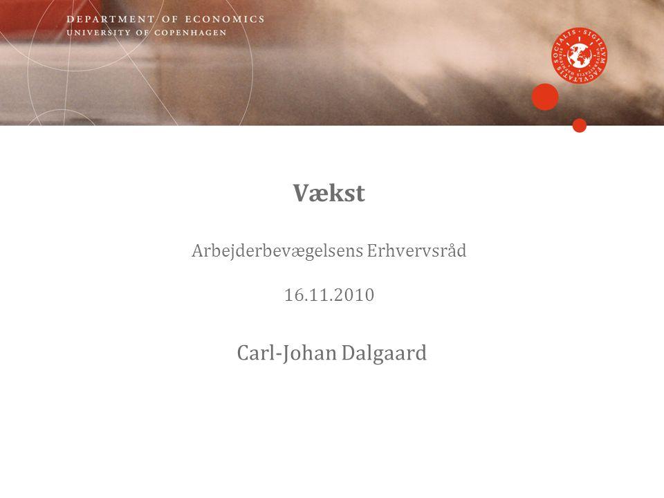 Vækst Arbejderbevægelsens Erhvervsråd 16.11.2010 Carl-Johan Dalgaard