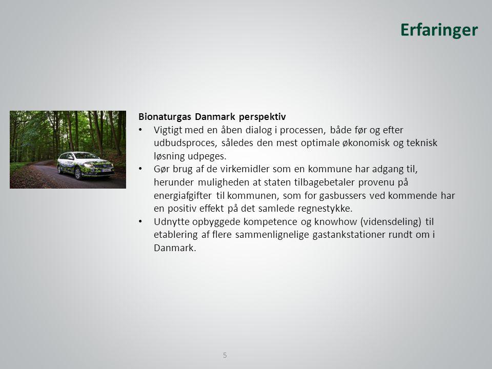 Bionaturgas Danmark perspektiv • Vigtigt med en åben dialog i processen, både før og efter udbudsproces, således den mest optimale økonomisk og teknisk løsning udpeges.