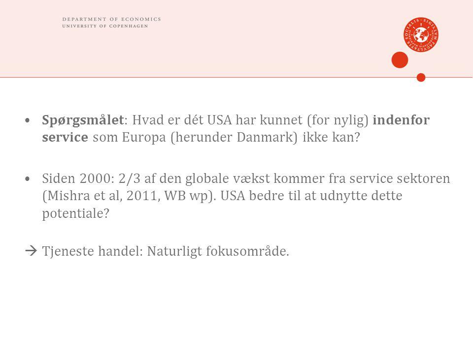 •Spørgsmålet: Hvad er dét USA har kunnet (for nylig) indenfor service som Europa (herunder Danmark) ikke kan.