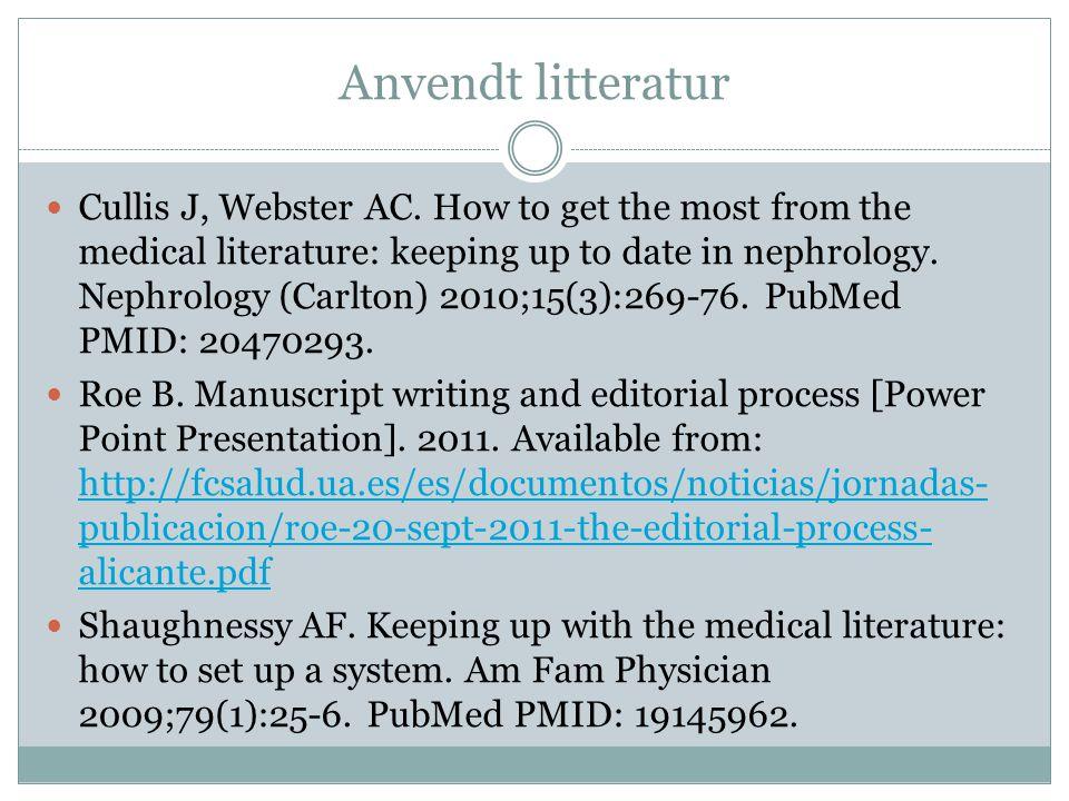 Anvendt litteratur  Cullis J, Webster AC.