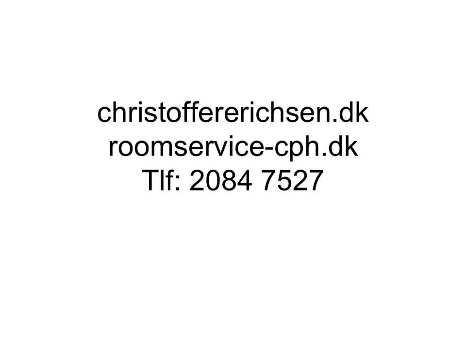 christoffererichsen.dk roomservice-cph.dk Tlf: 2084 7527