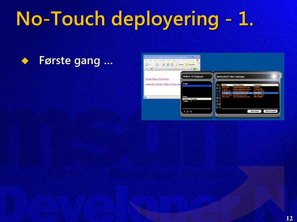 12  Første gang … No-Touch deployering - 1.