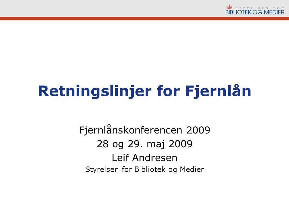 Retningslinjer for Fjernlån Fjernlånskonferencen 2009 28 og 29.