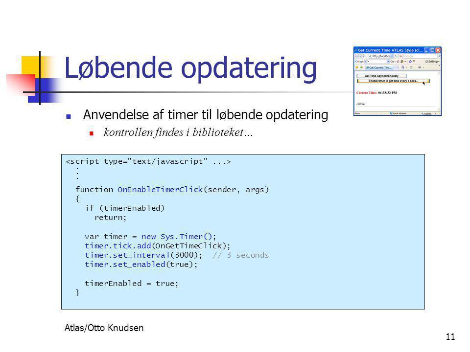 Atlas/Otto Knudsen 11 Løbende opdatering  Anvendelse af timer til løbende opdatering  kontrollen findes i biblioteket….