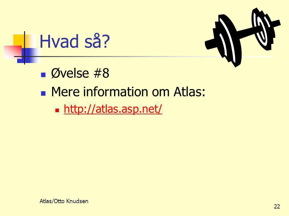 Atlas/Otto Knudsen 22 Hvad så.