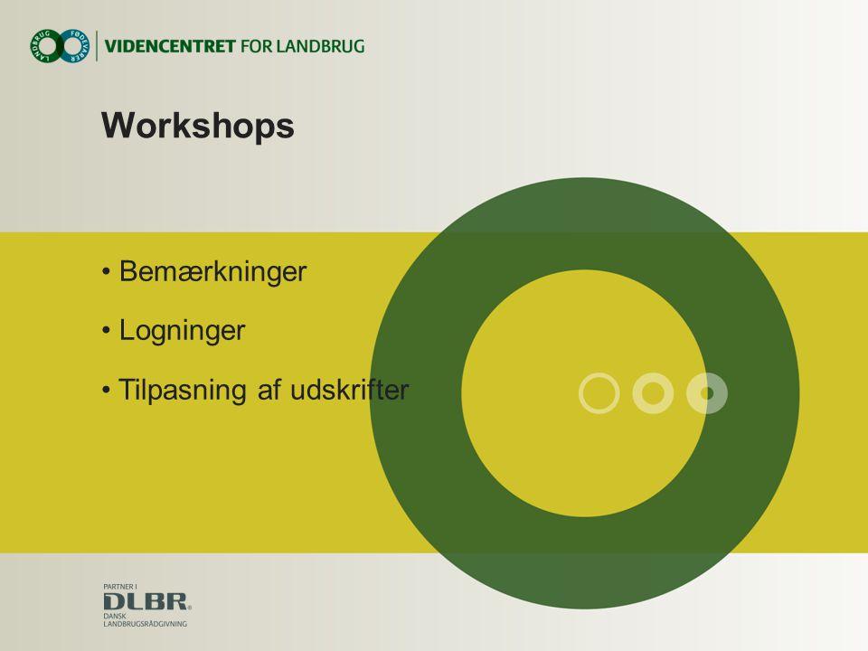Workshops • Bemærkninger • Logninger • Tilpasning af udskrifter