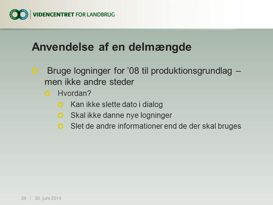 Anvendelse af en delmængde Bruge logninger for '08 til produktionsgrundlag – men ikke andre steder Hvordan.