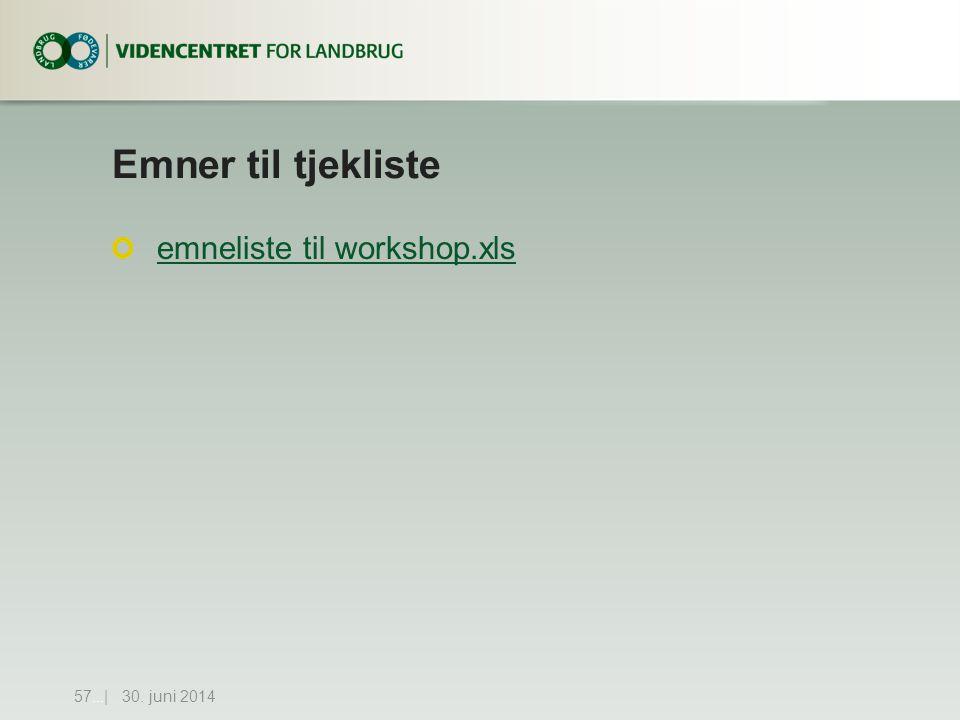 Emner til tjekliste emneliste til workshop.xls 30. juni 201457...|