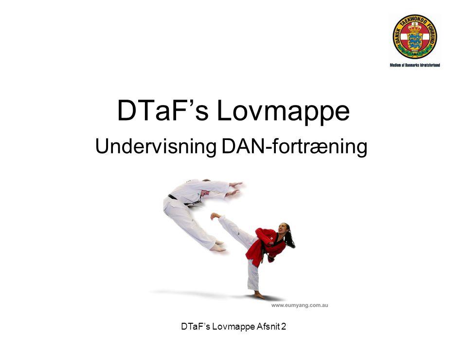 DTaF's Lovmappe Afsnit 2 DTaF's Lovmappe Undervisning DAN-fortræning