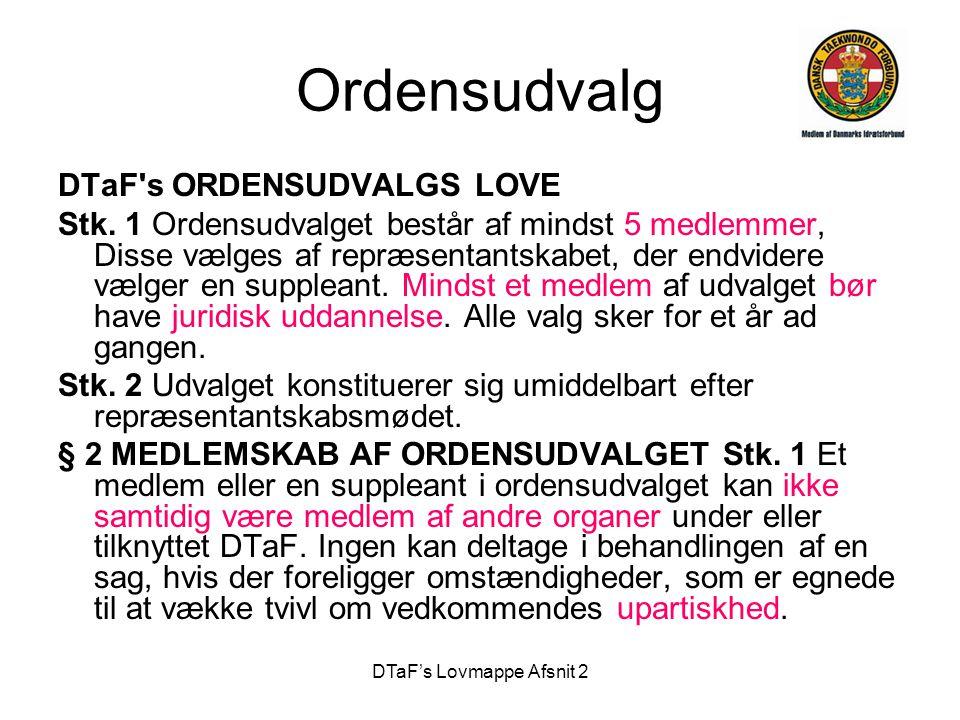 DTaF's Lovmappe Afsnit 2 Ordensudvalg DTaF s ORDENSUDVALGS LOVE Stk.