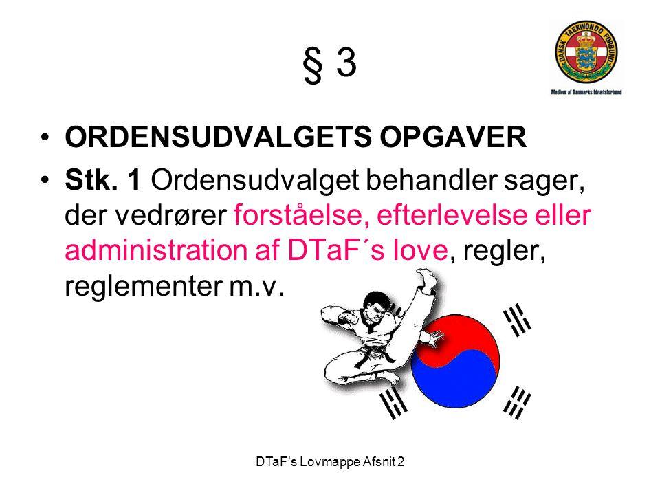 DTaF's Lovmappe Afsnit 2 § 3 •ORDENSUDVALGETS OPGAVER •Stk.