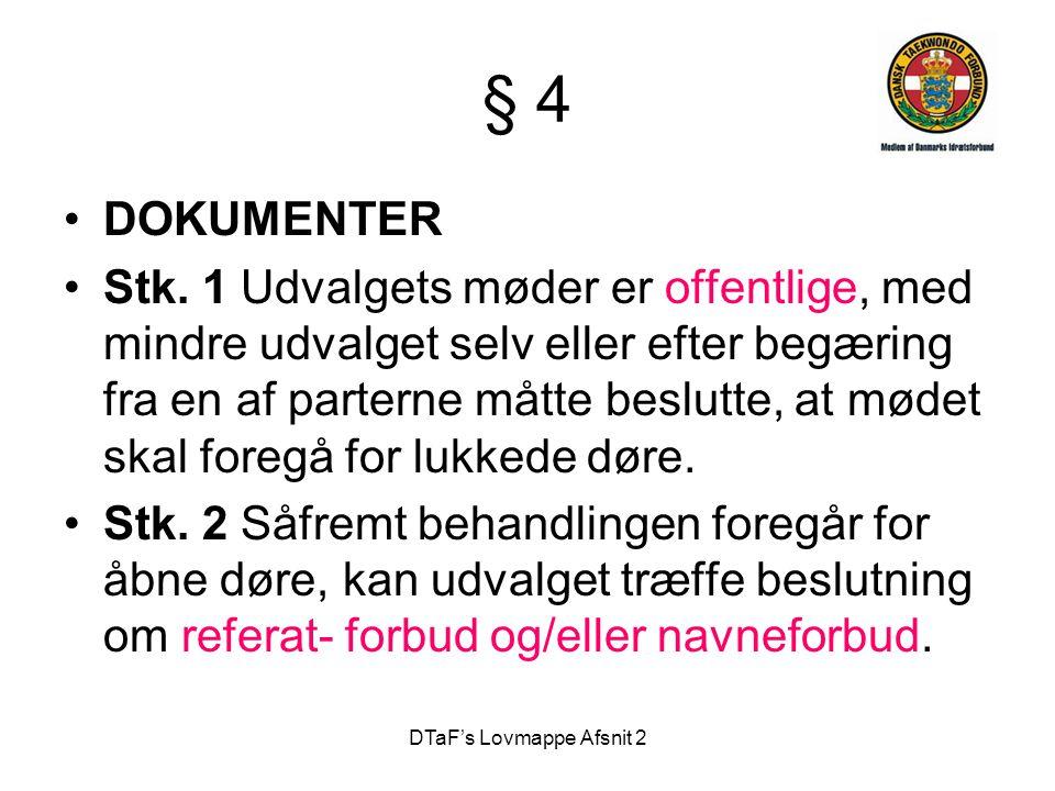 DTaF's Lovmappe Afsnit 2 § 4 •DOKUMENTER •Stk.