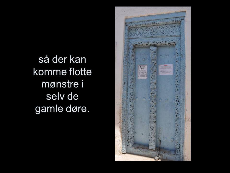 så der kan komme flotte mønstre i selv de gamle døre.