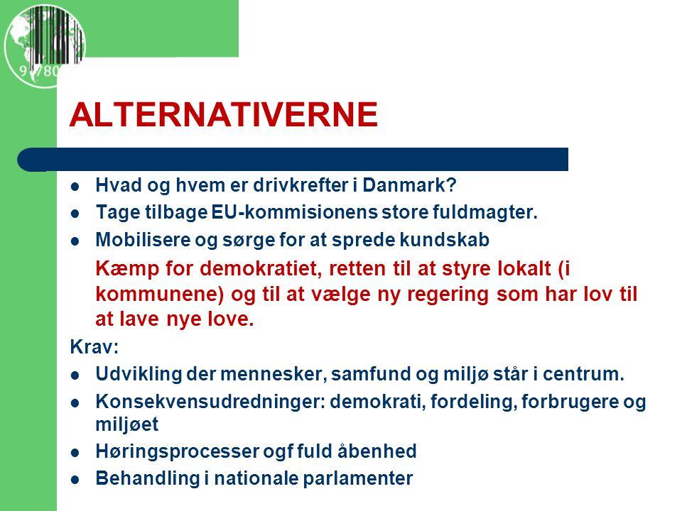 ALTERNATIVERNE  Hvad og hvem er drivkrefter i Danmark.