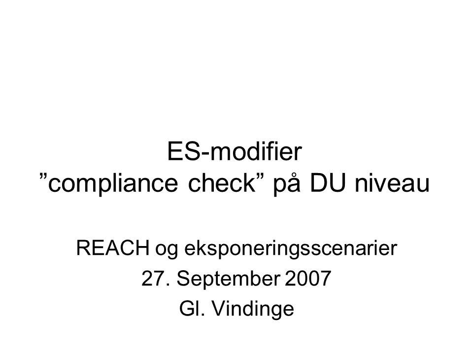 ES-modifier compliance check på DU niveau REACH og eksponeringsscenarier 27.