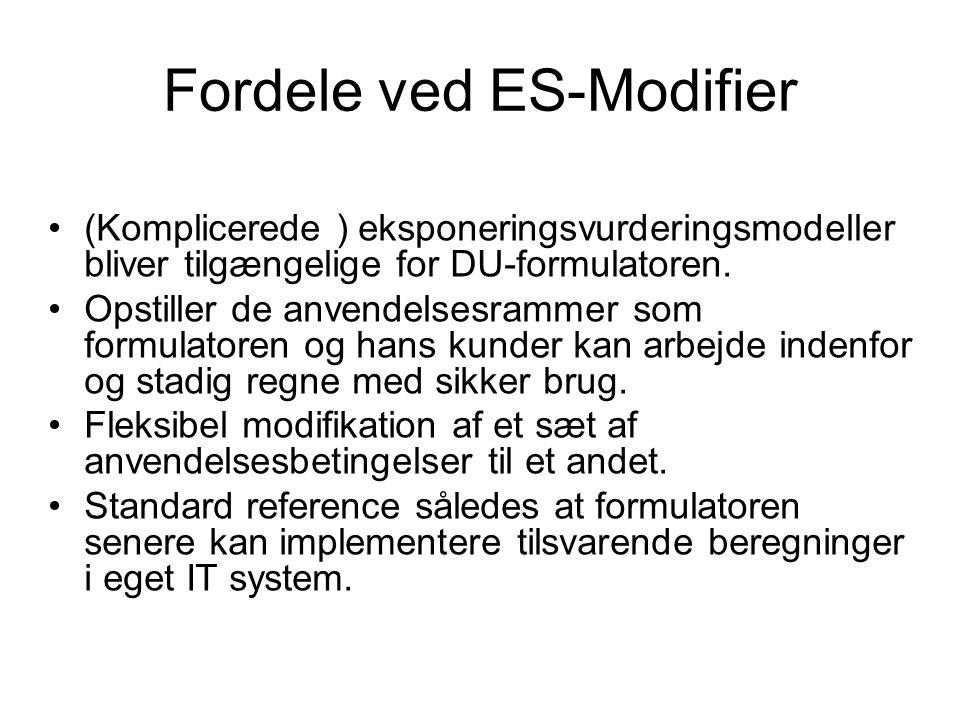 Fordele ved ES-Modifier •(Komplicerede ) eksponeringsvurderingsmodeller bliver tilgængelige for DU-formulatoren.