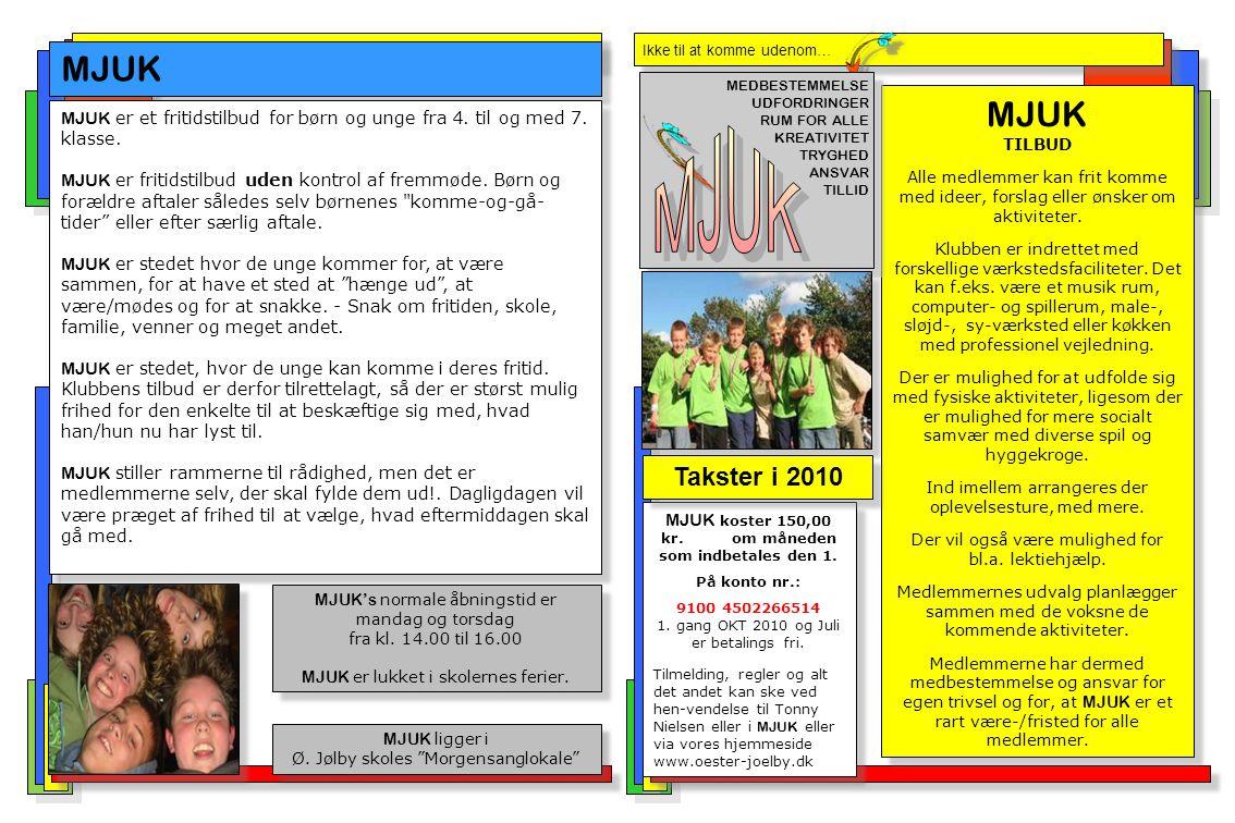 Ikke til at komme udenom… MJUK MJUK er et fritidstilbud for børn og unge fra 4.