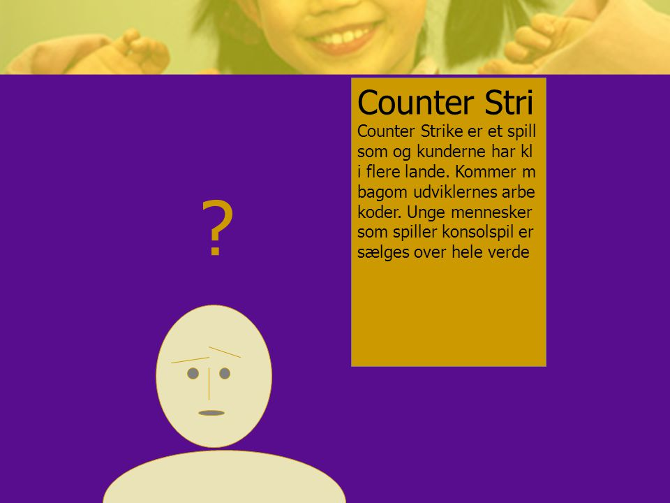 Counter Stri Counter Strike er et spill som og kunderne har kl i flere lande.