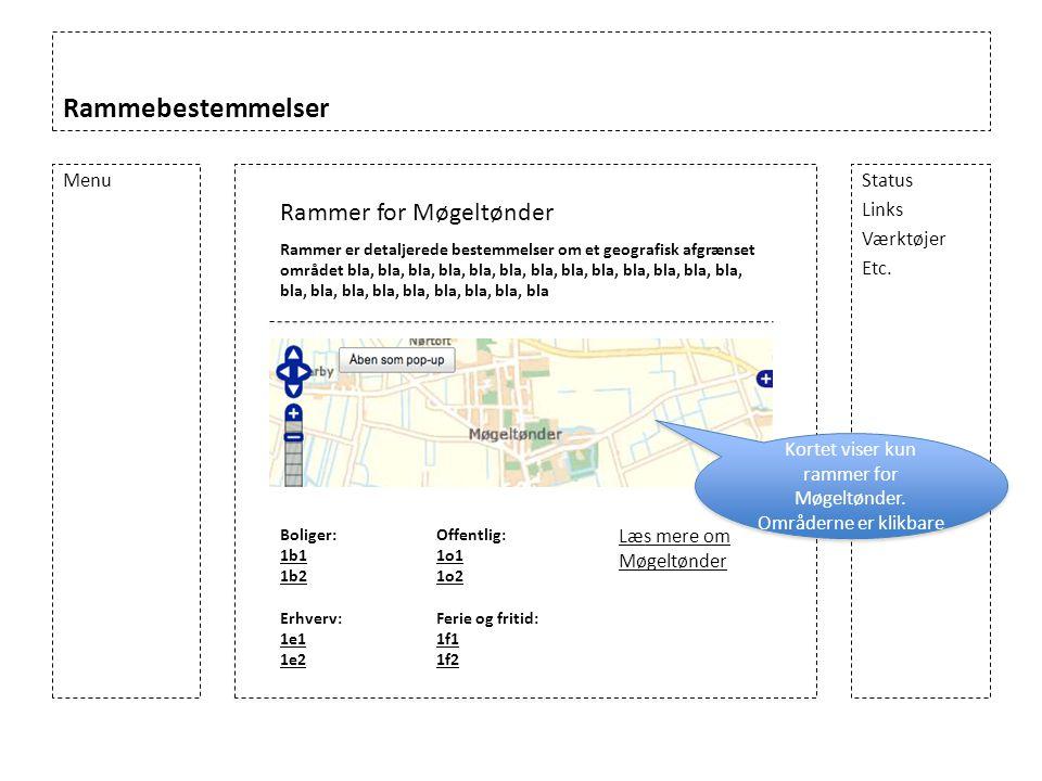 Rammebestemmelser Menu Rammer for Møgeltønder Rammer er detaljerede bestemmelser om et geografisk afgrænset området bla, bla, bla, bla, bla, bla, bla, bla, bla, bla, bla, bla, bla, bla, bla, bla, bla, bla, bla, bla, bla, bla Boliger: 1b1 1b2 Erhverv: 1e1 1e2 Status Links Værktøjer Etc.
