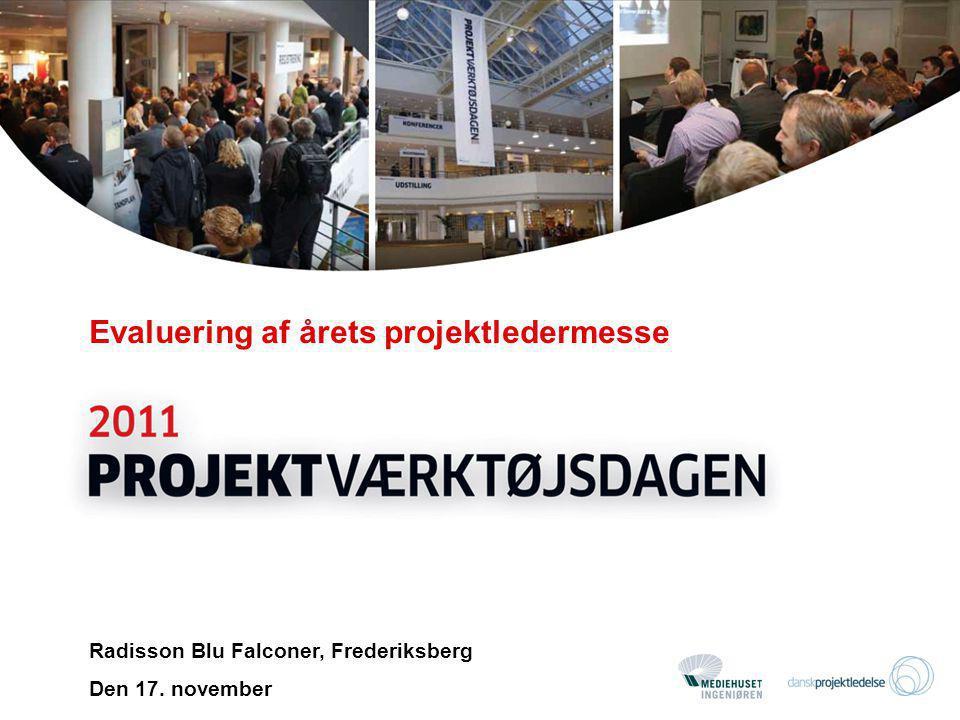 Evaluering af årets projektledermesse Radisson Blu Falconer, Frederiksberg Den 17. november