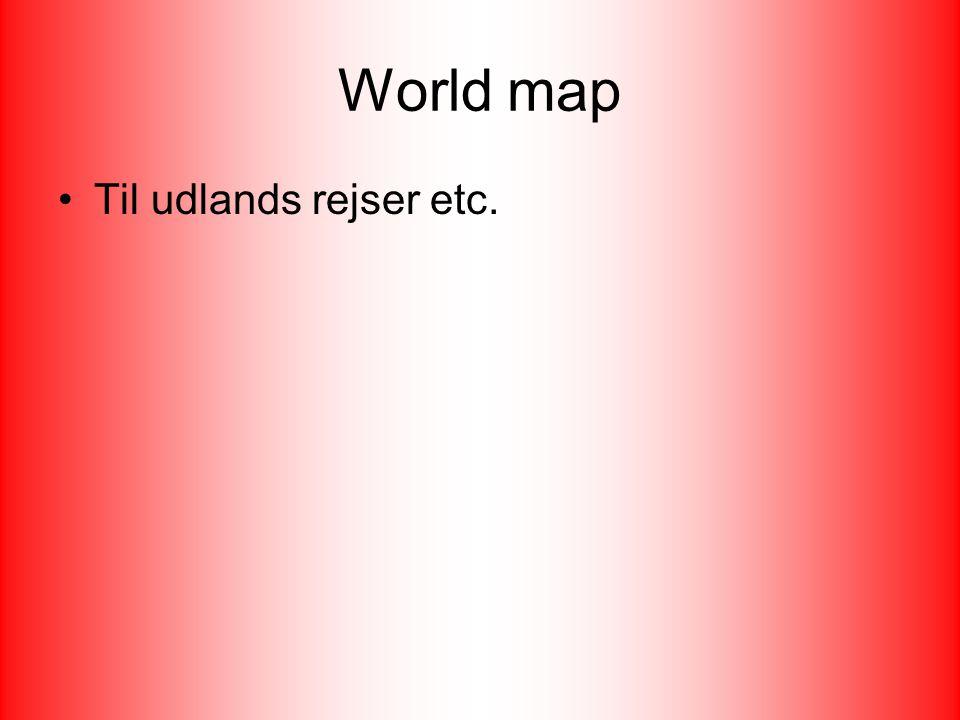 World map Til udlands rejser etc.