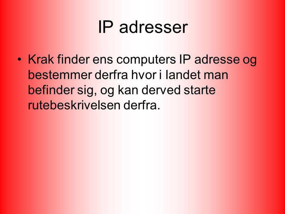 IP adresser Krak finder ens computers IP adresse og bestemmer derfra hvor i landet man befinder sig, og kan derved starte rutebeskrivelsen derfra.