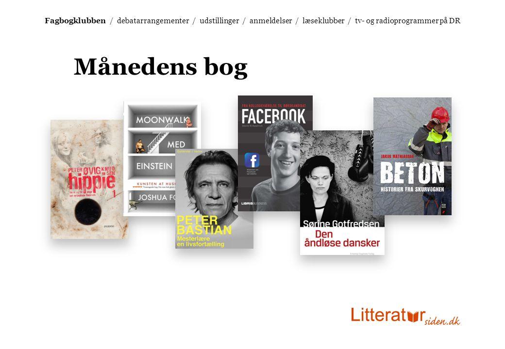 Fagbogklubben / debatarrangementer / udstillinger / anmeldelser / læseklubber / tv- og radioprogrammer på DR Månedens bog