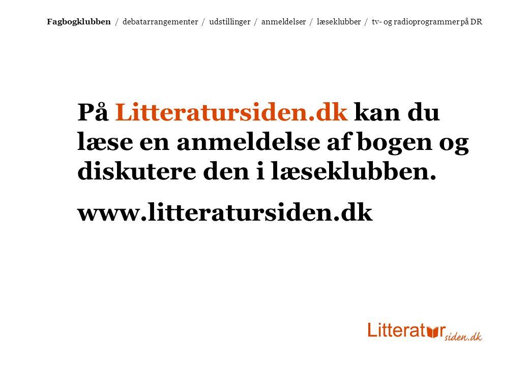 På Litteratursiden.dk kan du læse en anmeldelse af bogen og diskutere den i læseklubben.