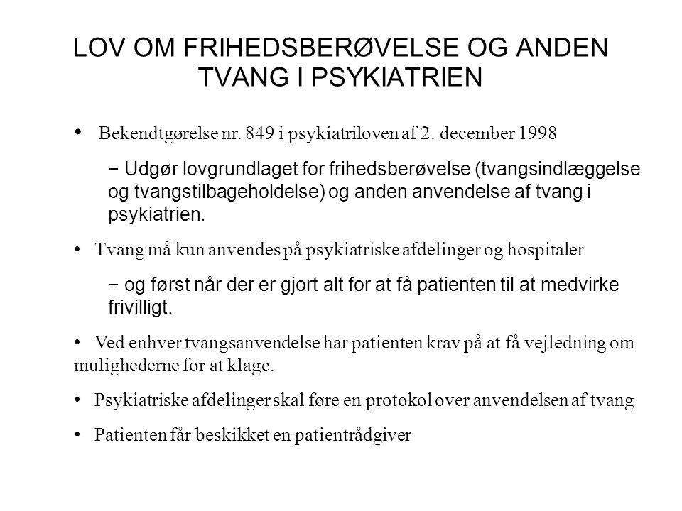 LOV OM FRIHEDSBERØVELSE OG ANDEN TVANG I PSYKIATRIEN • Bekendtgørelse nr.