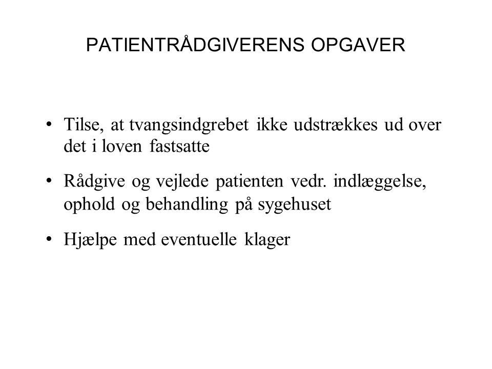 PATIENTRÅDGIVERENS OPGAVER • Tilse, at tvangsindgrebet ikke udstrækkes ud over det i loven fastsatte • Rådgive og vejlede patienten vedr.