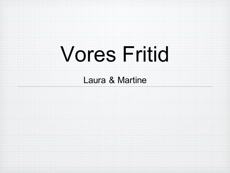 Vores Fritid Laura & Martine