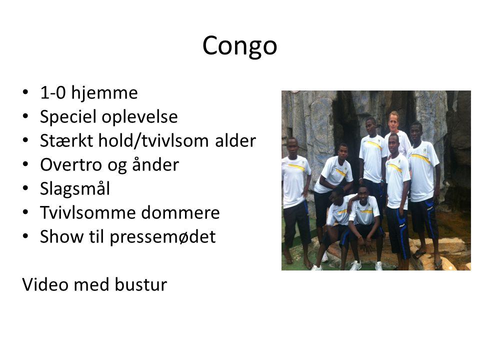 Congo • 1-0 hjemme • Speciel oplevelse • Stærkt hold/tvivlsom alder • Overtro og ånder • Slagsmål • Tvivlsomme dommere • Show til pressemødet Video med bustur