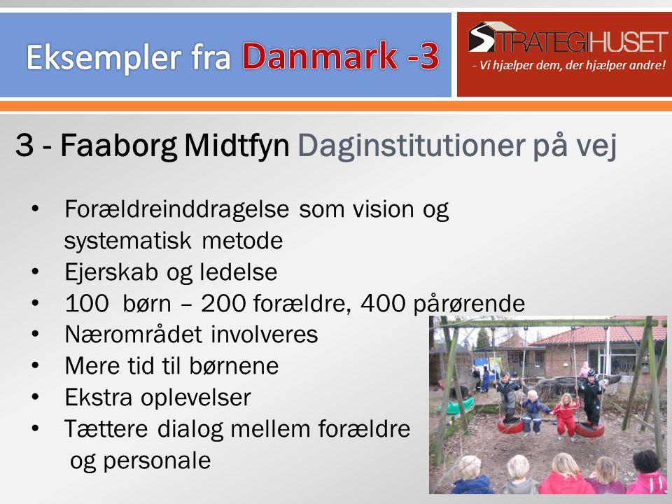 3 - Faaborg Midtfyn Daginstitutioner på vej - Vi hjælper dem, der hjælper andre.