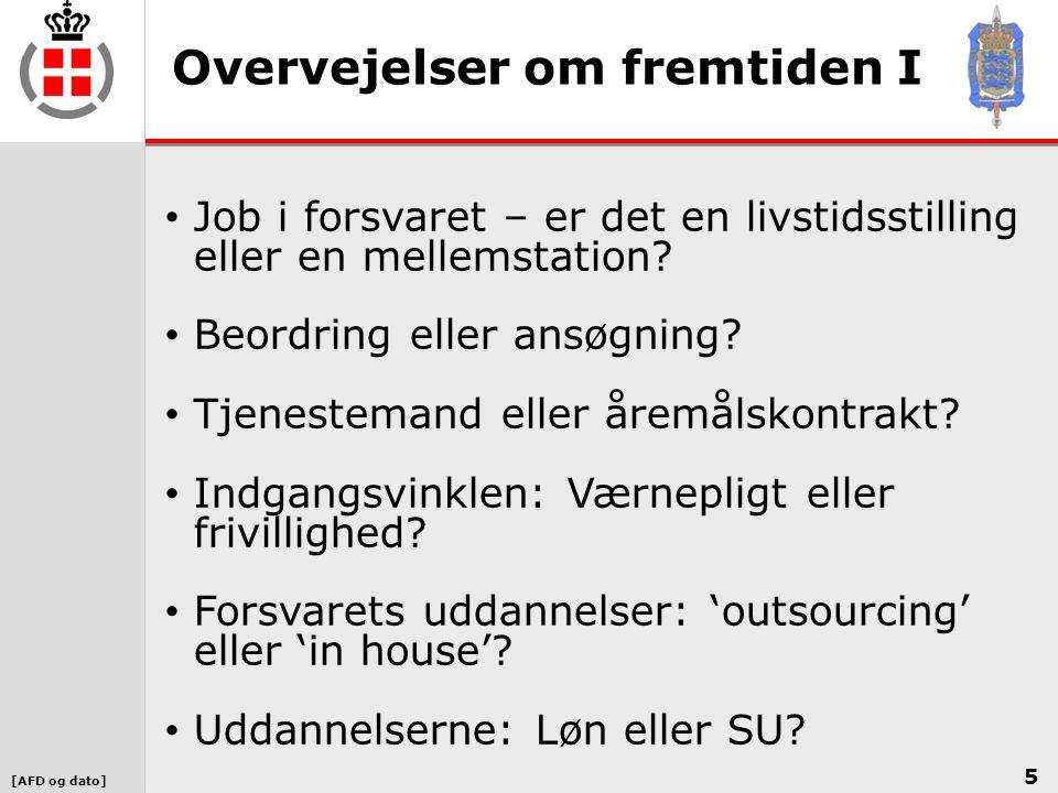 [AFD og dato] Overvejelser om fremtiden I 5 • Job i forsvaret – er det en livstidsstilling eller en mellemstation.