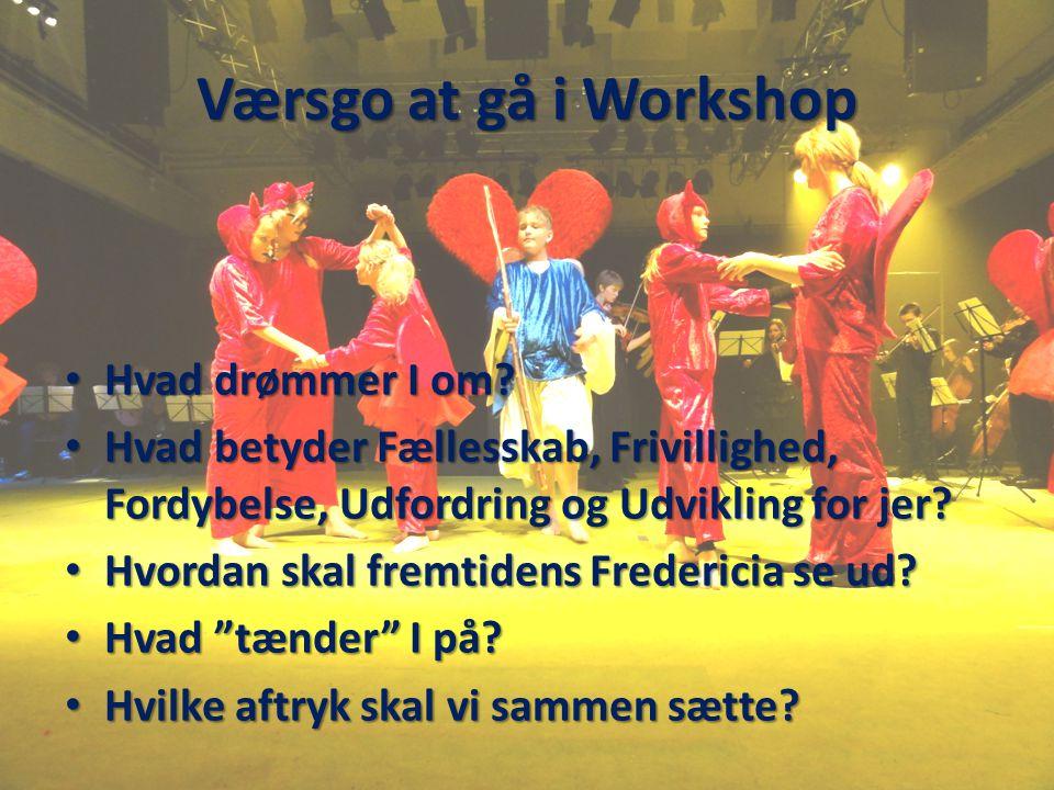 Værsgo at gå i Workshop • Hvad drømmer I om.