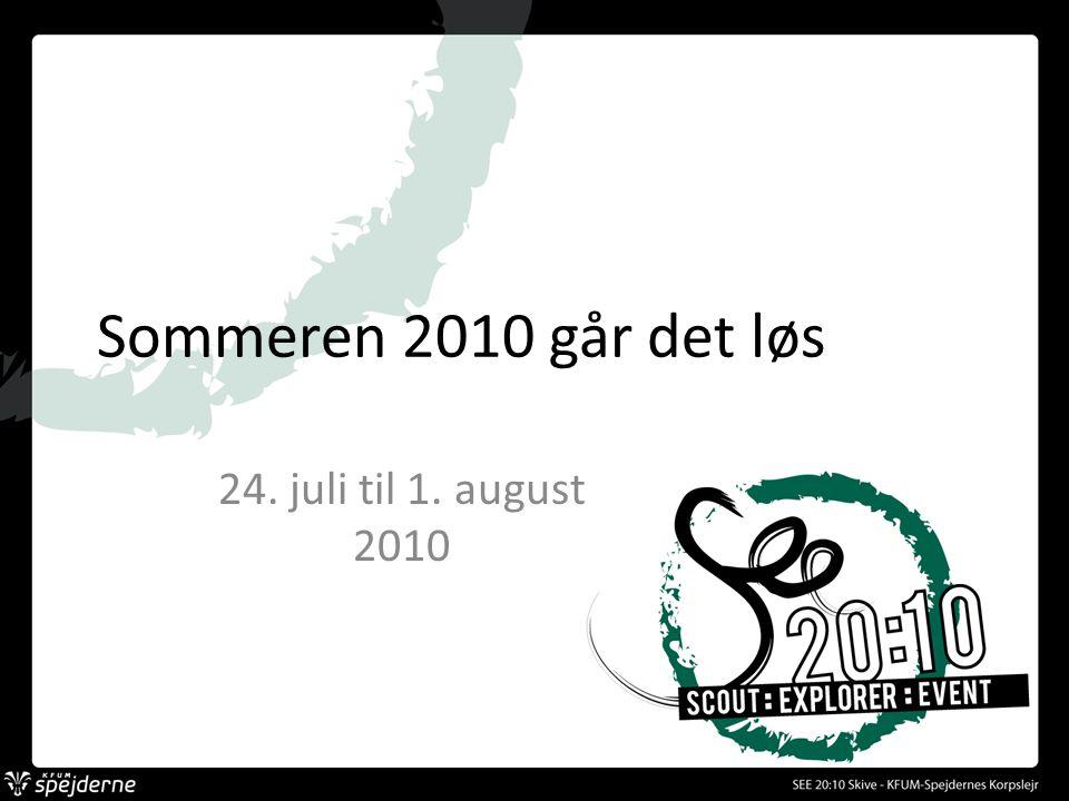 Sommeren 2010 går det løs 24. juli til 1. august 2010