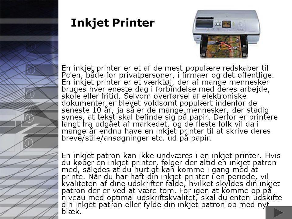 Inkjet Printer En inkjet printer er et af de mest populære redskaber til Pc en, både for privatpersoner, i firmaer og det offentlige.