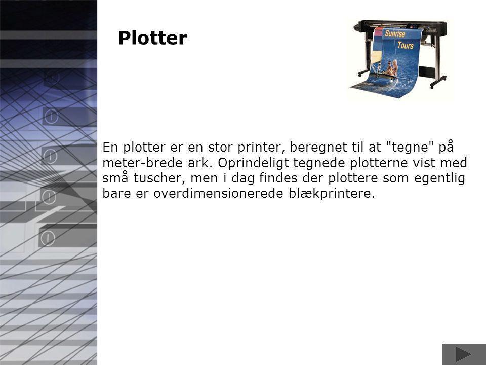 Plotter En plotter er en stor printer, beregnet til at tegne på meter-brede ark.
